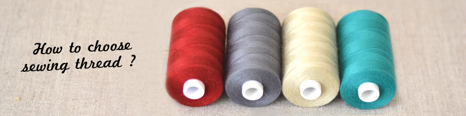 How to choose sewing thread