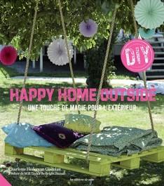 Livre Happy Home Outside DIY