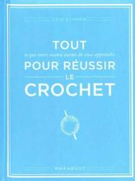 Livre Tout pour réussir le crochet - Marabout