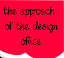 The approach of the design office